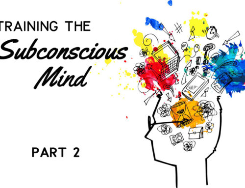 Mind over matter: How to train your subconscious mind part 2